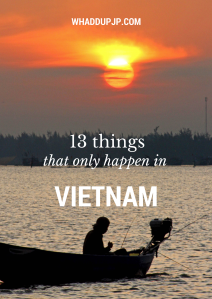 13 THINGSTHAT ONLY HAPPEN INVIETNAM