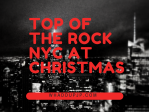 TOP OF THE ROCK NYC AT CHRISTMAS